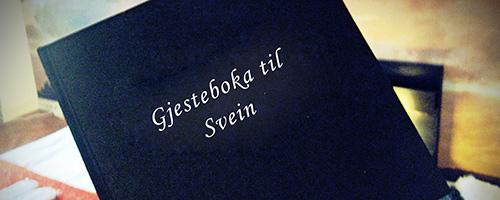 Skriv i gjesteboka til Svein